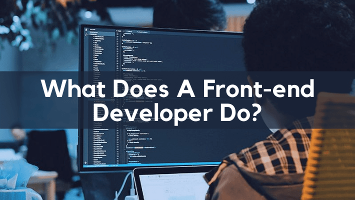 What-Does-a-Front-end-Developer-Do
