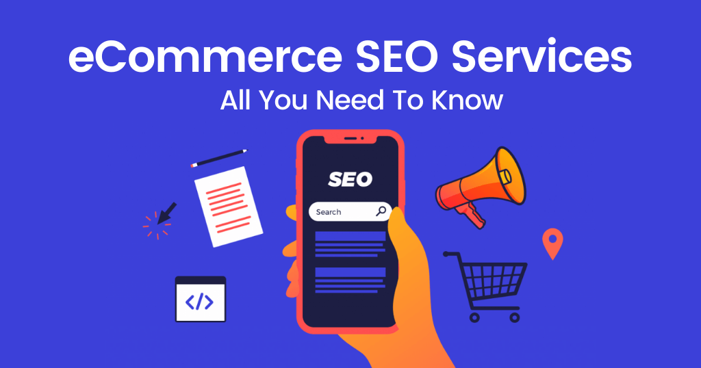 Everything-You-Need-To-Know-About-Ecommerce-SEO-Services