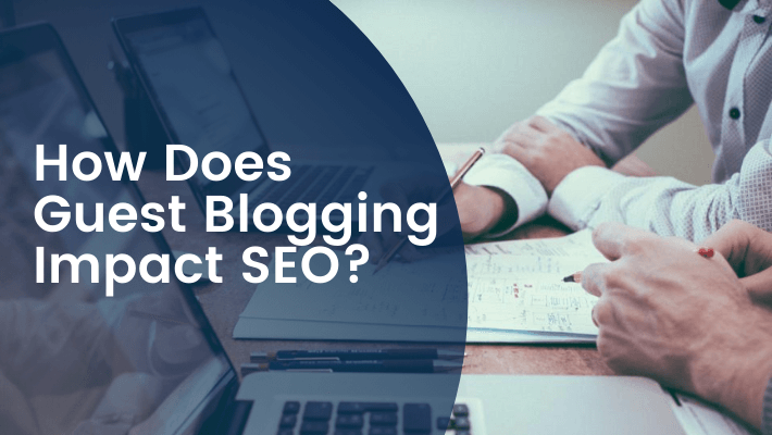How-Does-Guest-Blogging-Impact-SEO